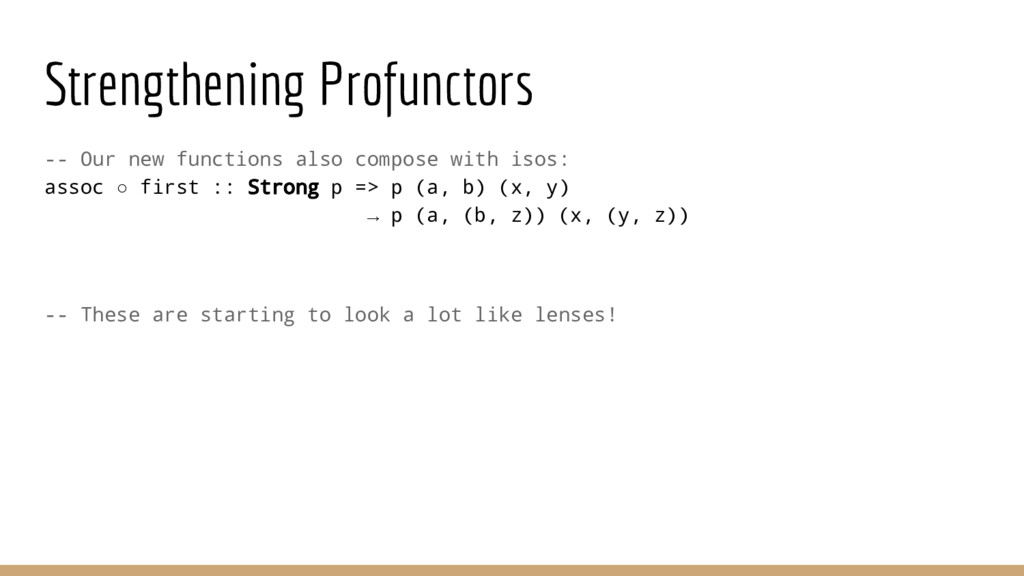 Strengthening Profunctors -- Our new functions ...