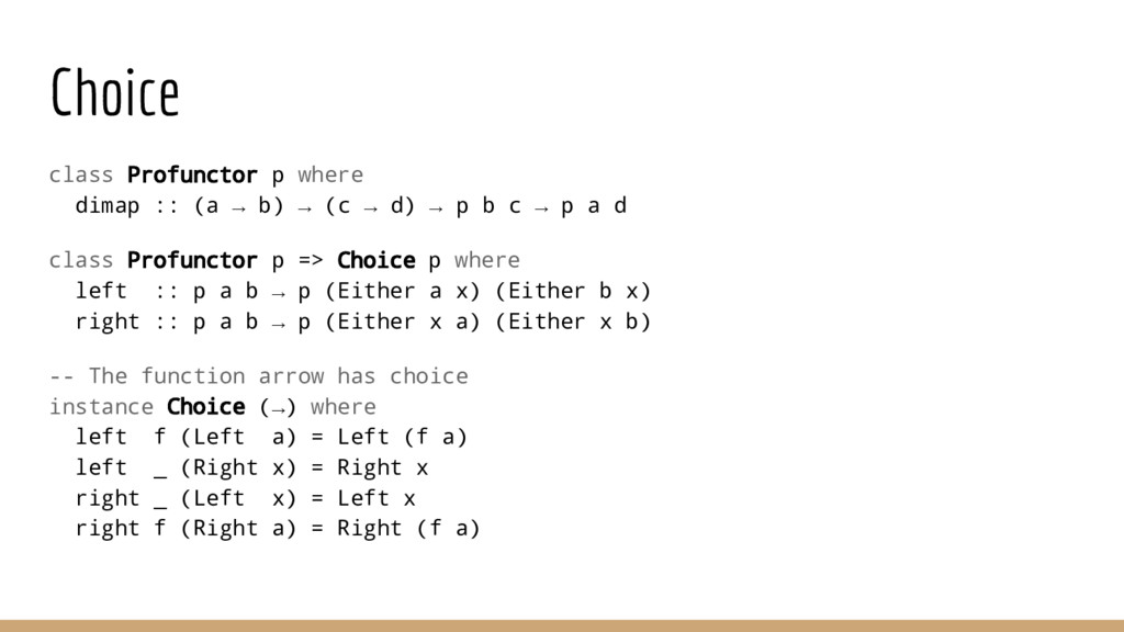 Choice class Profunctor p where dimap :: (a → b...