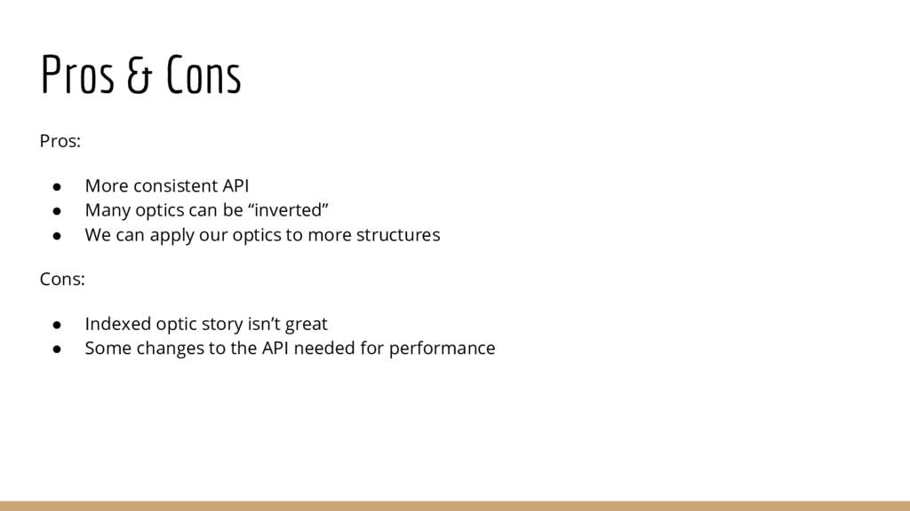 Pros & Cons Pros: ● More consistent API ● Many ...