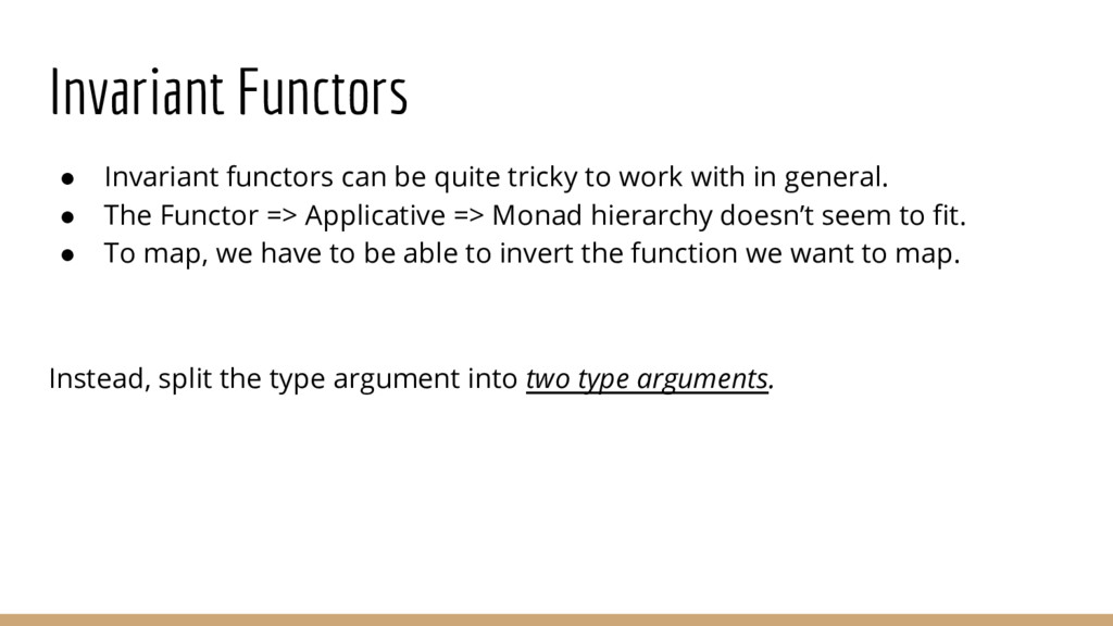 Invariant Functors ● Invariant functors can be ...