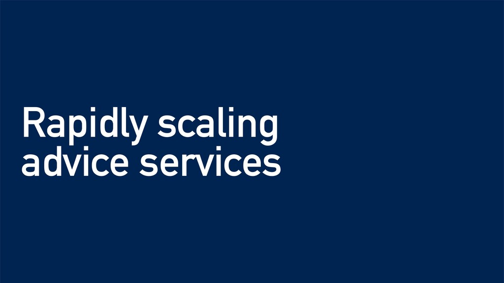 Rapidly scaling advice services