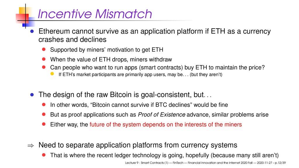 Incentive Mismatch Ethereum cannot survive as a...