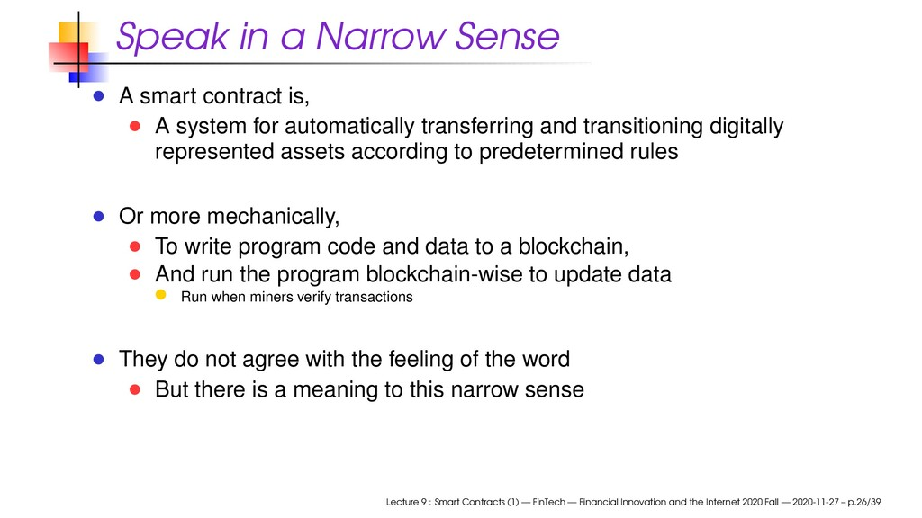 Speak in a Narrow Sense A smart contract is, A ...