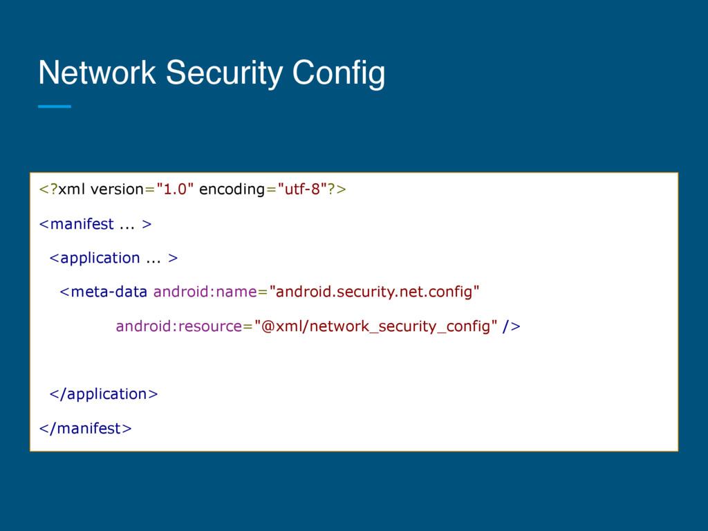 """Network Security Config <?xml version=""""1.0"""" enc..."""