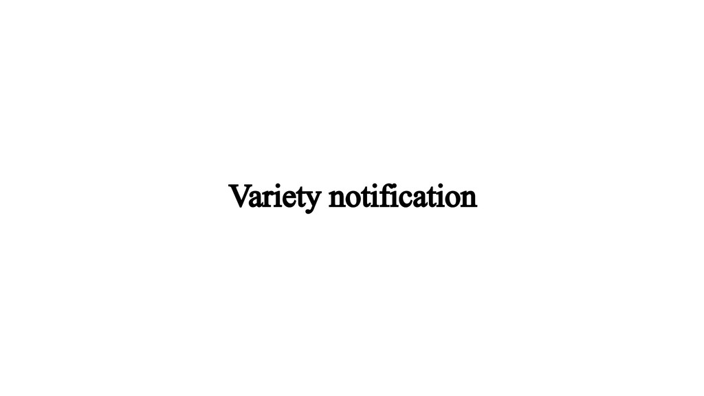 Variety notification