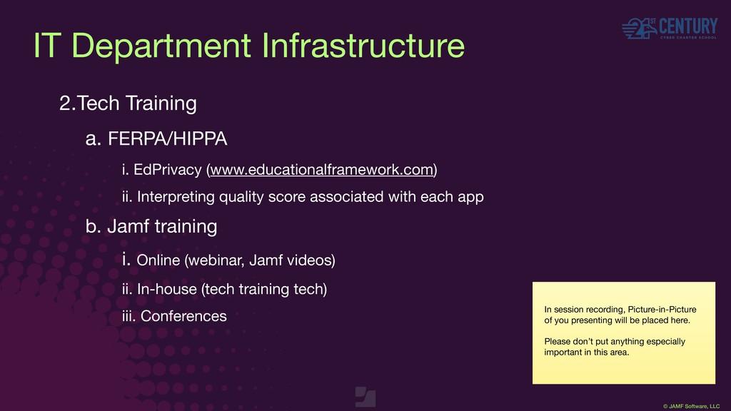 © JAMF Software, LLC 2.Tech Training  a. FERPA/...