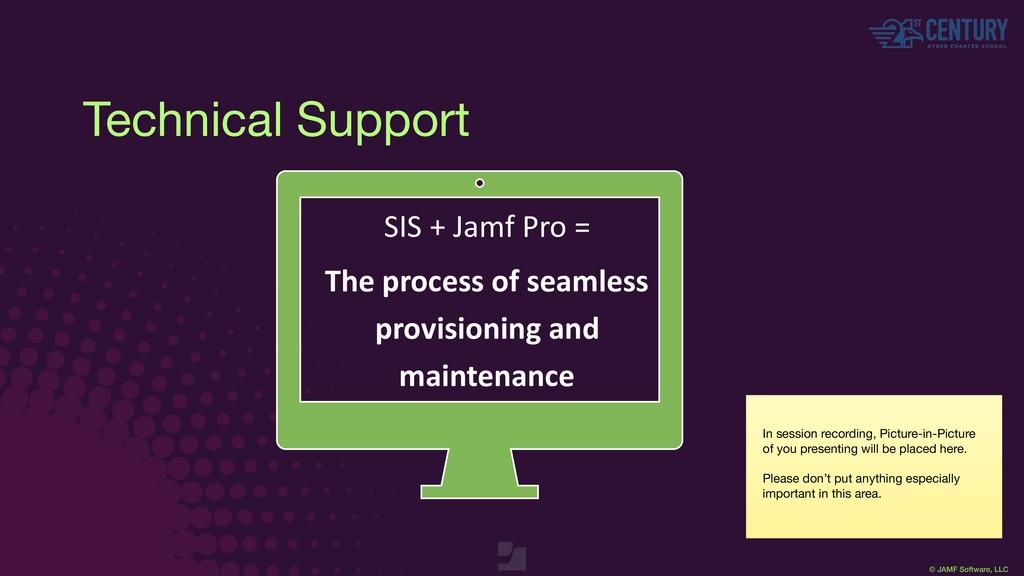 © JAMF Software, LLC Technical Support SIS + Ja...