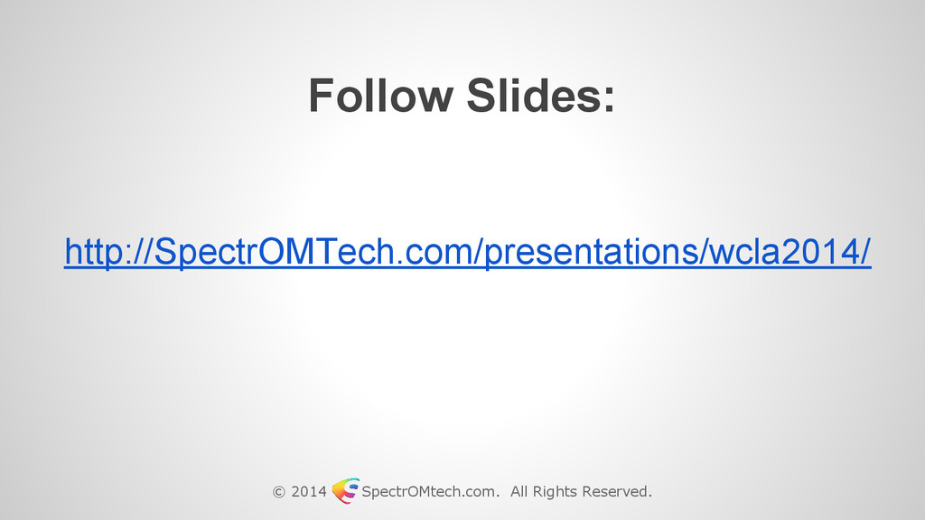 © 2014 SpectrOMtech.com. All Rights Reserved. h...