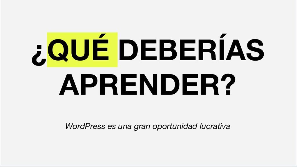 ¿QUÉ DEBERÍAS APRENDER? WordPress es una gran o...