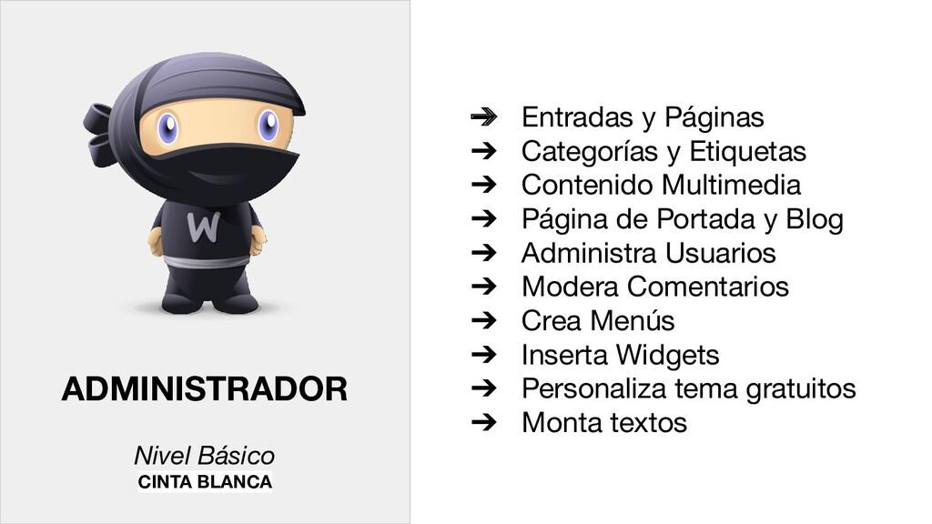 ADMINISTRADOR Nivel Básico CINTA BLANCA ➔ Entra...
