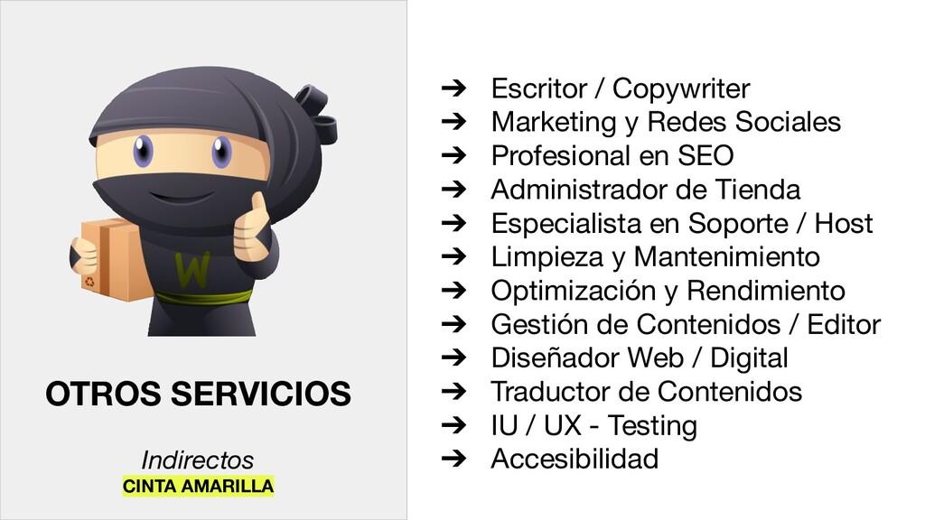 OTROS SERVICIOS Indirectos CINTA AMARILLA ➔ Esc...