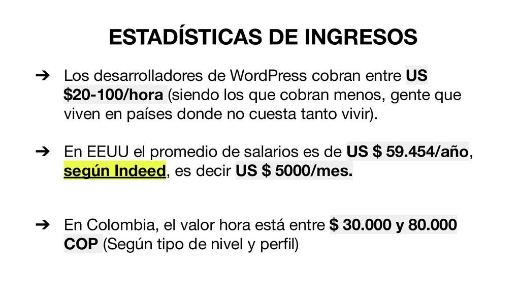 ESTADÍSTICAS DE INGRESOS ➔ Los desarrolladores ...