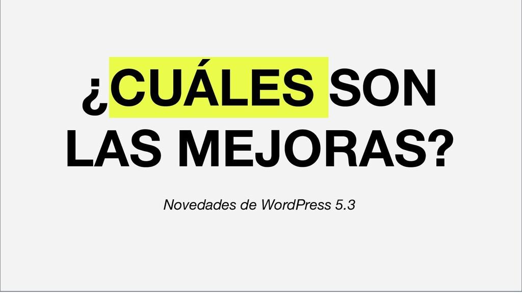 ¿CUÁLES SON LAS MEJORAS? Novedades de WordPress...