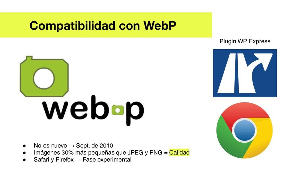 Compatibilidad con WebP ● No es nuevo → Sept. d...