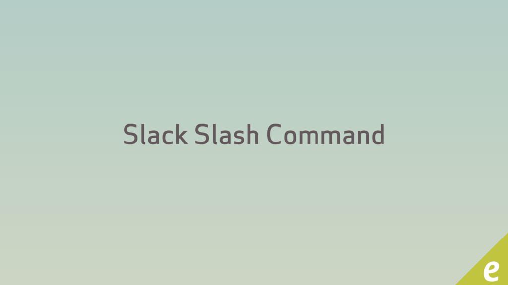 Slack Slash Command