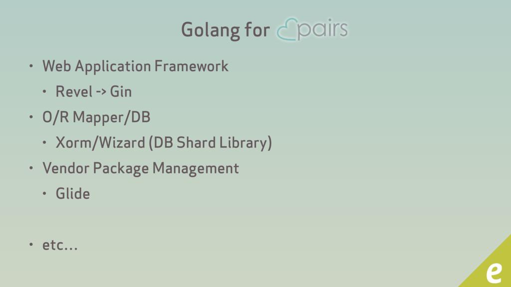 Golang for • Web Application Framework • Revel ...
