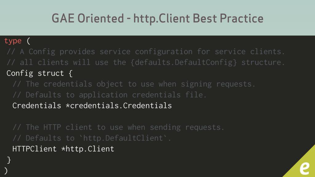 GAE Oriented - http.Client Best Practice type (...