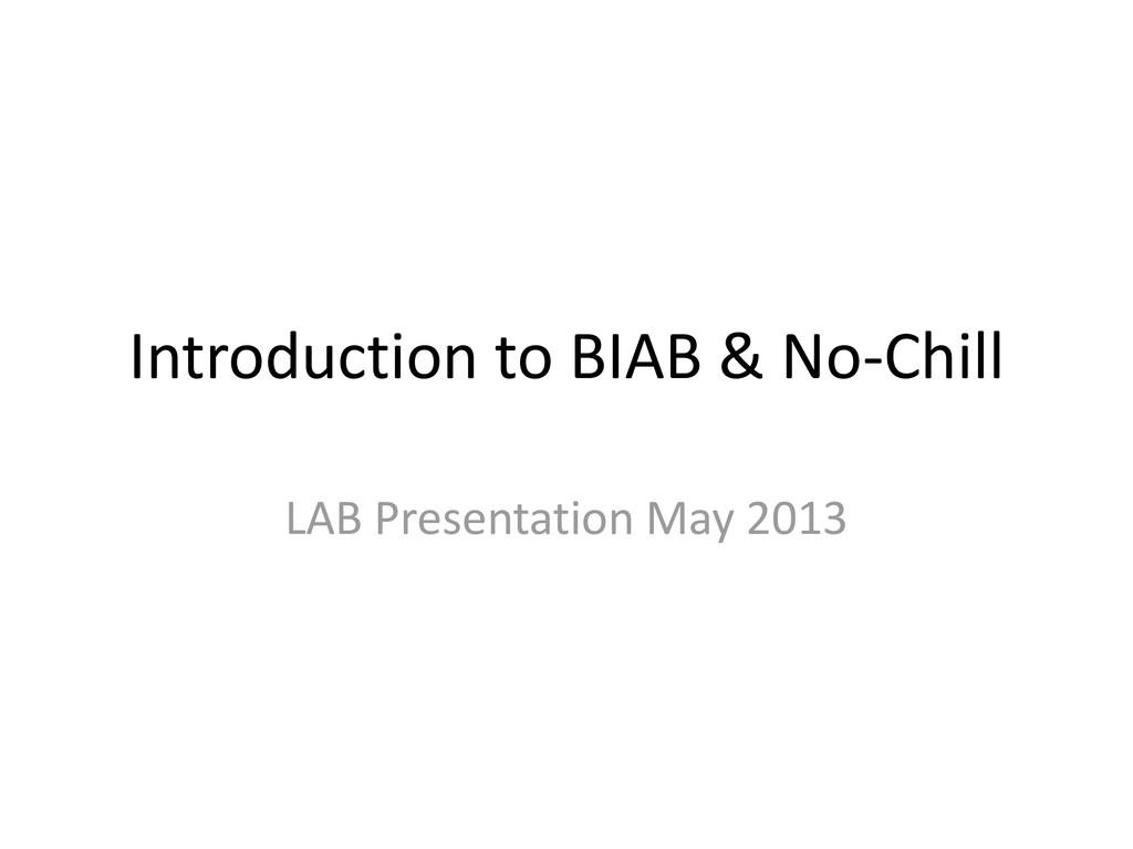 Introduction to BIAB & No-Chill LAB Presentatio...