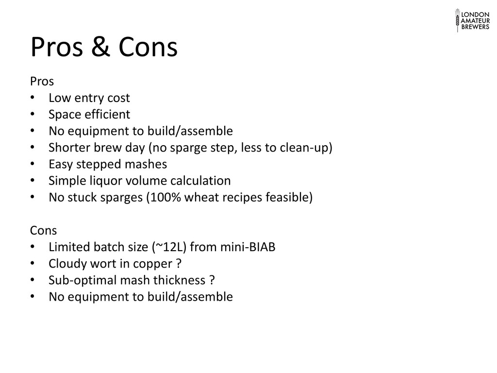 Pros & Cons Pros • Low entry cost • Space effic...