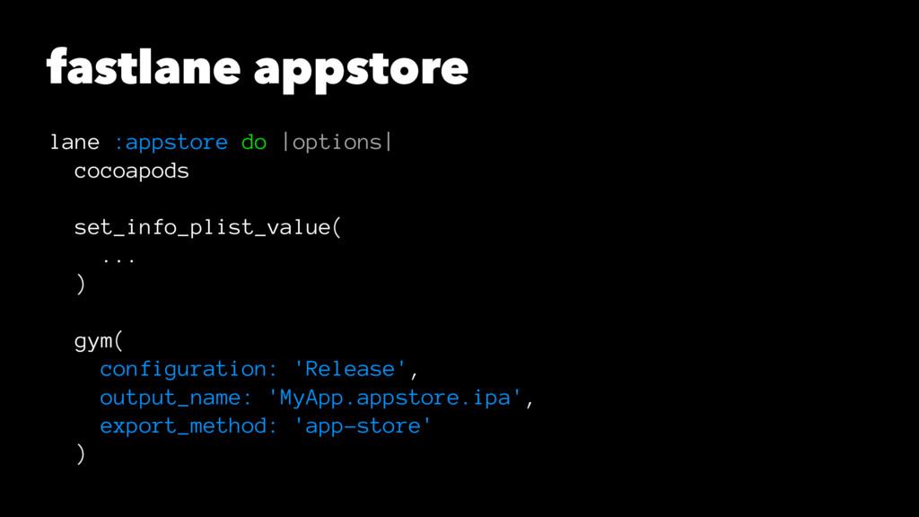 fastlane appstore lane :appstore do  options  c...