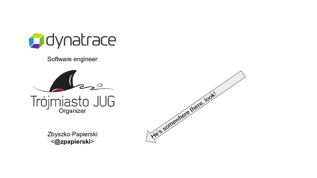 Software engineer Organizer Zbyszko Papierski <...