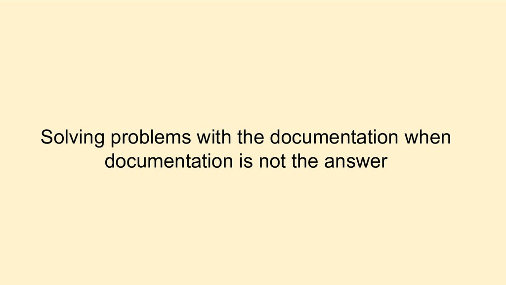 Solving problems with the documentation when do...