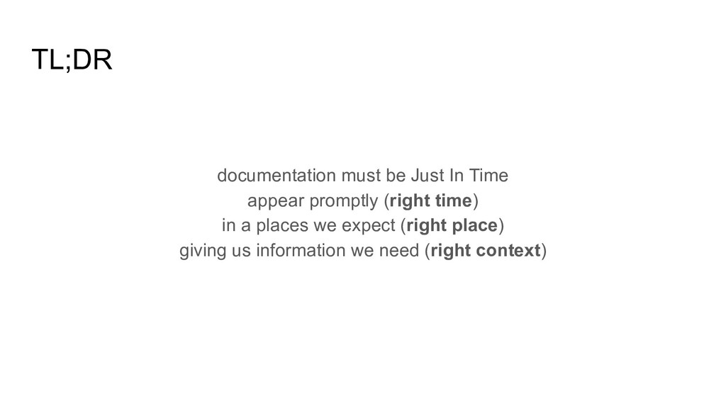 TL;DR documentation must be Just In Time appear...