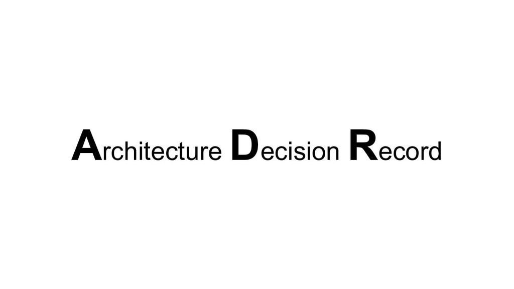 Architecture Decision Record