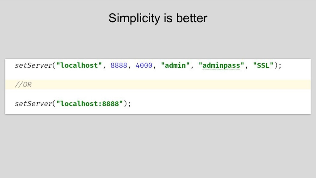 Simplicity is better