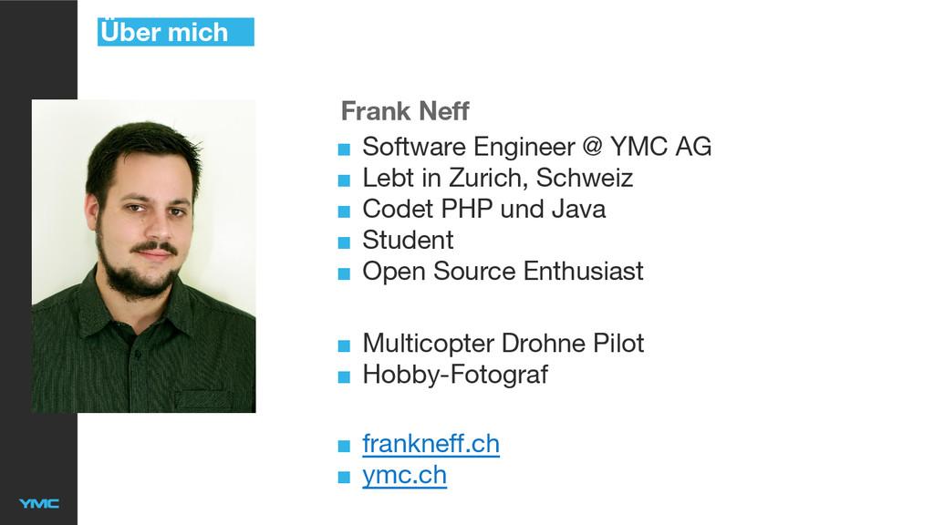 Über mich Frank Neff ■ Software Engineer @ YMC ...