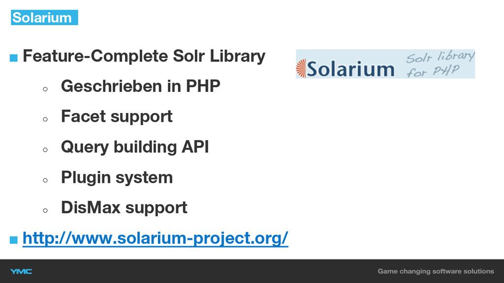 ■ Feature-Complete Solr Library ○ Geschrieben i...