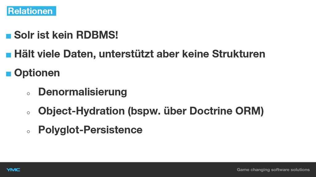 ■ Solr ist kein RDBMS! ■ Hält viele Daten, unte...