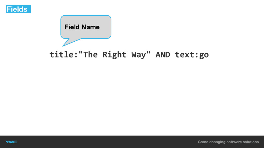 """title:""""The Right Way"""" AND text:go Fields Field ..."""