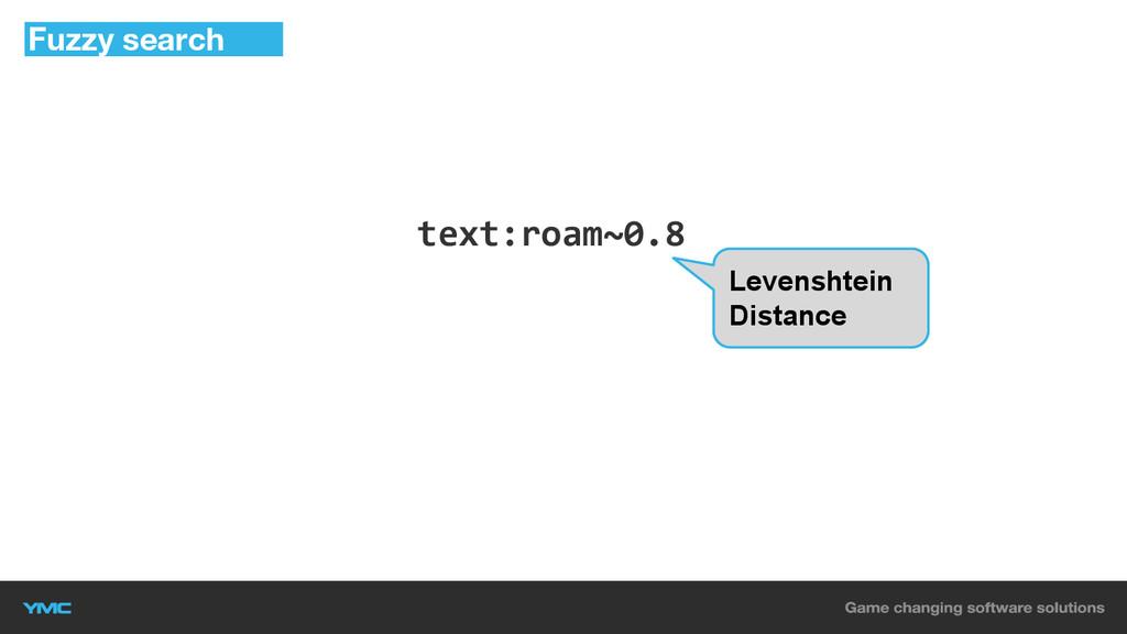 text:roam~0.8 Fuzzy search Levenshtein Distance