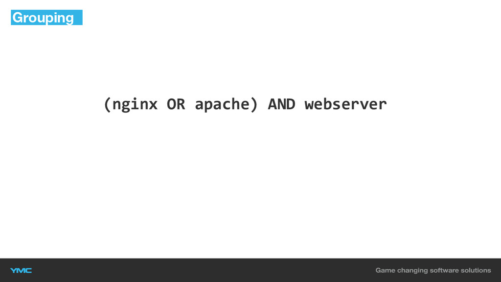 (nginx OR apache) AND webserver Grouping