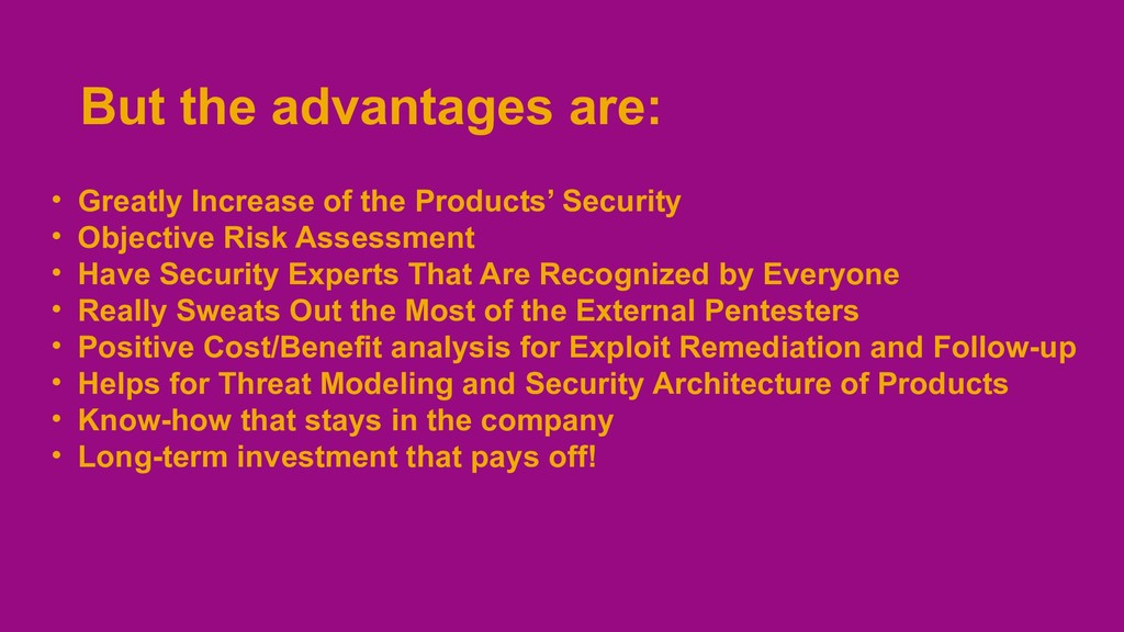 But the advantages are: • Greatly Increase of t...