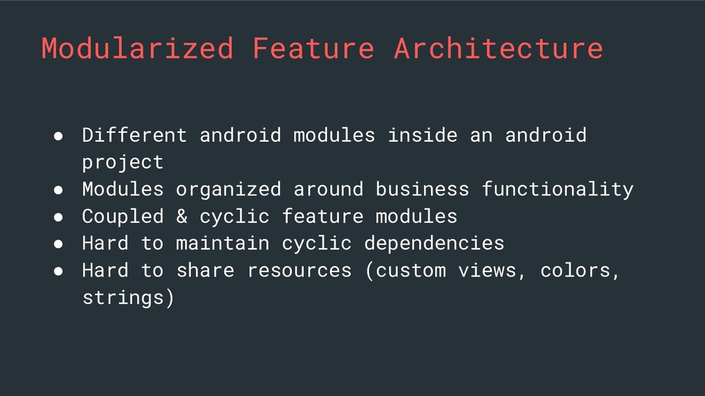 Modularized Feature Architecture ● Different an...