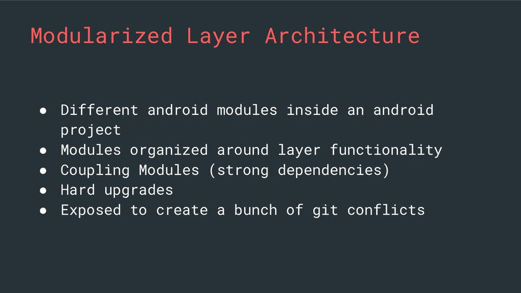 Modularized Layer Architecture ● Different andr...