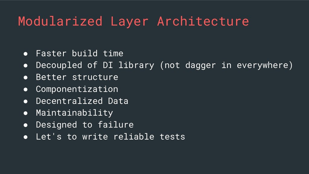 Modularized Layer Architecture ● Faster build t...