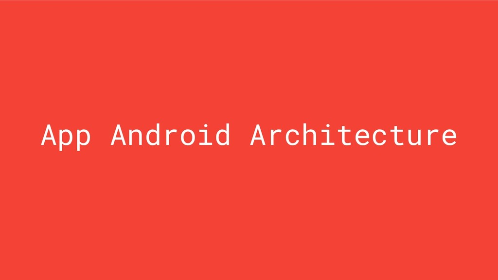 App Android Architecture