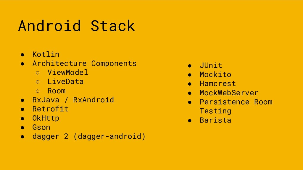 Android Stack ● Kotlin ● Architecture Component...