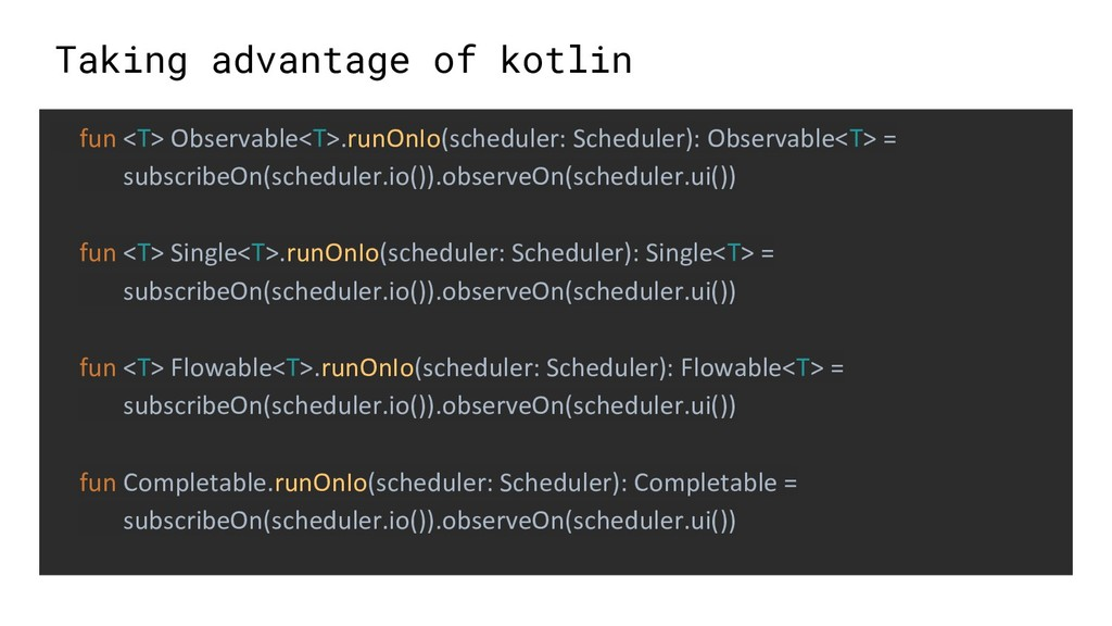 Taking advantage of kotlin fun <T> Observable<T...