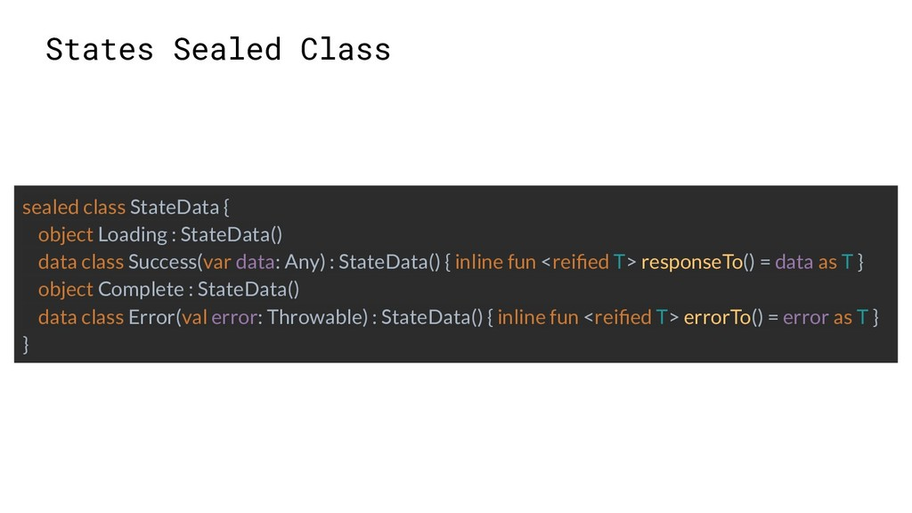 States Sealed Class sealed class StateData { ob...