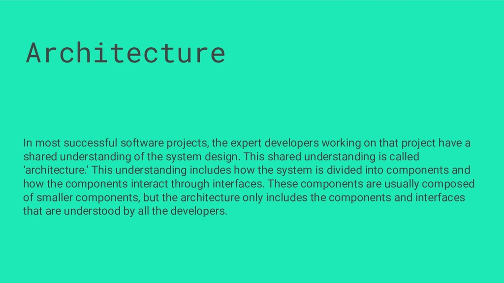 Architecture In most successful software projec...