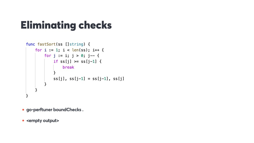 Eliminating checks • go-perftuner boundChecks ....
