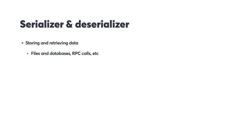 Serializer & deserializer • Storing and retriev...