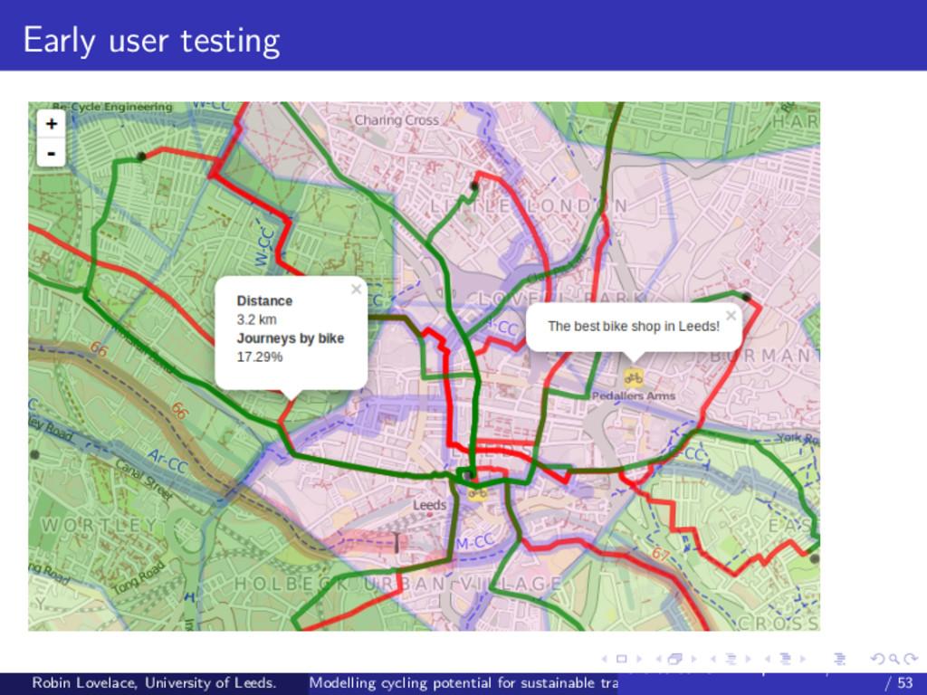Early user testing Robin Lovelace, University o...