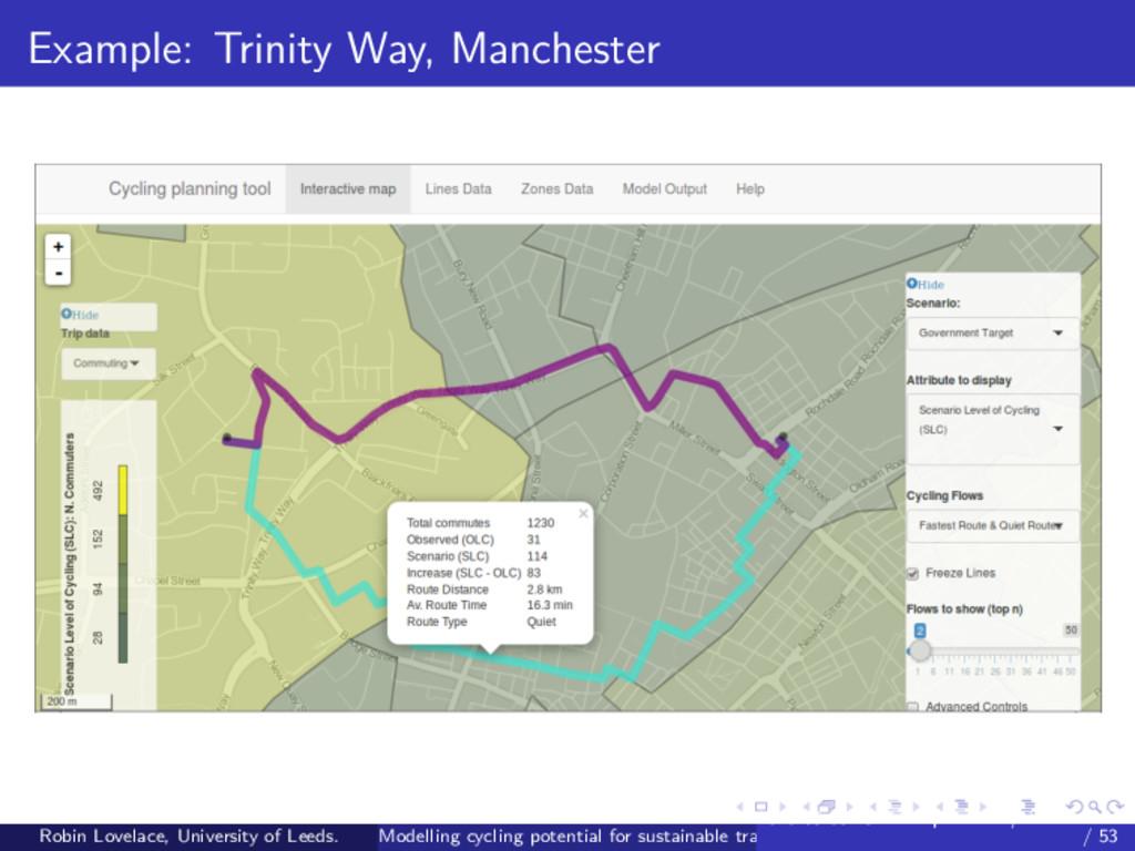 Example: Trinity Way, Manchester Robin Lovelace...