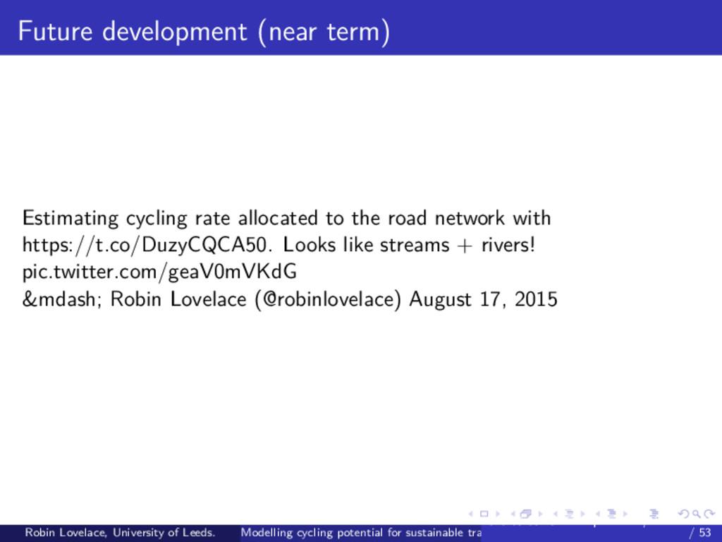 Future development (near term) Estimating cycli...