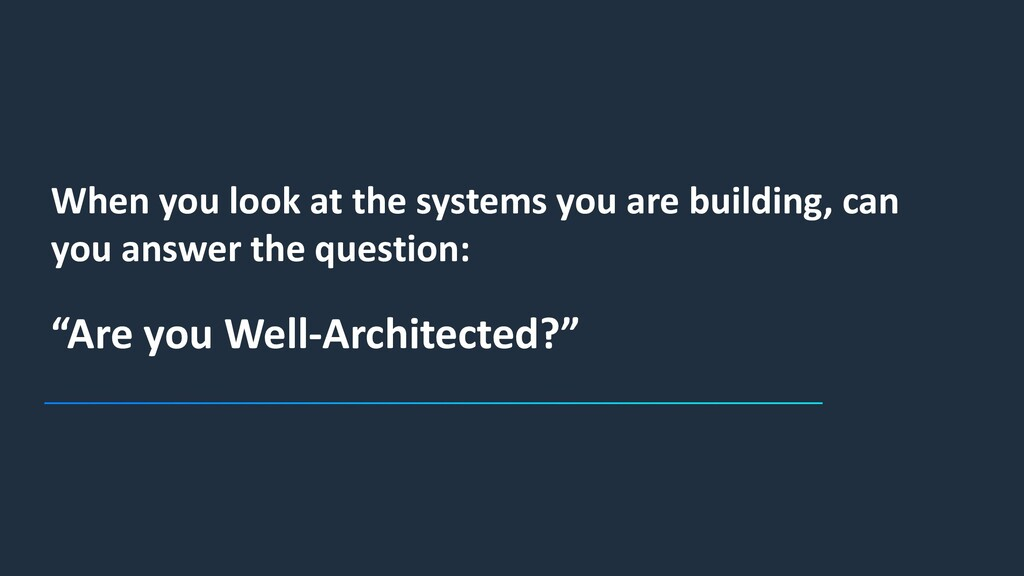 When you look at the systems you are building, ...